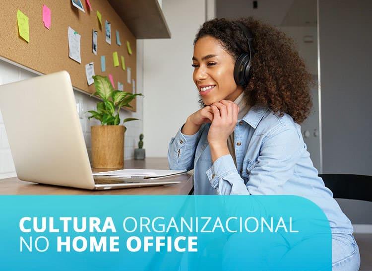 Como proteger a cultura e clima organizacional no home office?